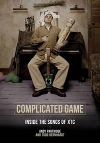 Complicated Game: Inside The Songs Of Xtc by Andy Partridge