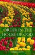 Order in the House of God by Merica Cox