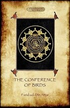 The Conference Of Birds: The Sufi's Journey To God