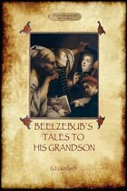 Beelzebub's Tales To His Grandson - Books 1-3
