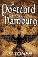 A Postcard from Hamburg: (A WW2 spy thriller)
