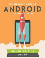 The Beginner's Guide to Android Game Development