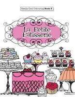 Really COOL Colouring  Book 3: La Petite Patisserie