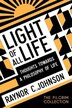 Light Of All Life by Raynor C. Johnson