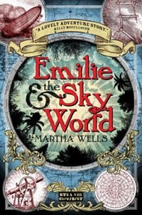 Book Emilie And The Sky World by Martha Wells