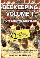Beekeeping - Volume 1. Ron Brown OBE B.Sc