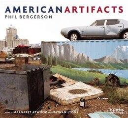 Book American Artifacts: Phil Bergersen by Margaret Atwood