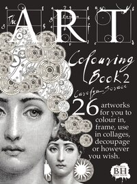 The Art Colouring Book 2: 26 Artworks For You To Colour In, Frame, Use In Collages, Decoupage Or…
