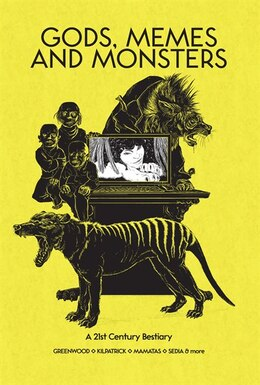 Book Gods, Memes And Monsters: A 21st Century Bestiary by Robin D. Laws