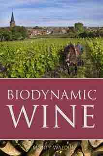 Biodynamic wine by Monty Waldin