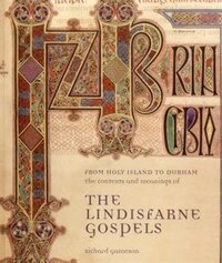 From Holy Island To Durham: The Lindisfarne Gospel