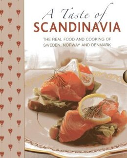 Book A Taste Of Scandinavia: The Real Food And Cooking Of Sweden, Norway And Denmark by Anna Mosesson