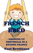 French Bred: Growing Up Provincial In A Bygone France