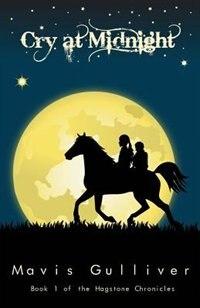 Cry at Midnight: Book 1 The Hagstone Chronicles by Mavis Gulliver