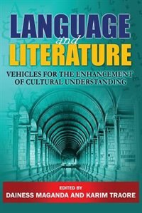 LANGUAGE AND LITERATURE: Vehicles for the Enhancement of Cultural Understanding by Dainess Maganda