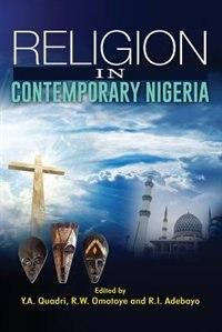 Religion in Contemporary Nigeria by R. I Adebayo