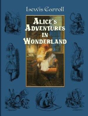 Alice's Adventures in Wonderland by Carroll Lewis
