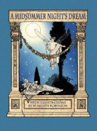 A Midsummer Night's Dream with Illustrations by W. Heath Robinson by William Shakespeare