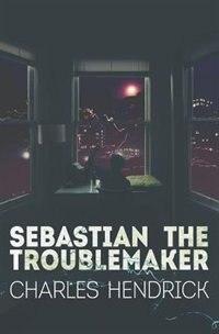 Sebastian the Troublemaker by Hendrick Charles