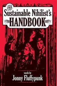Sustainable Nihilist's Handbook by Jonny Fluffypunk