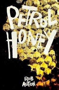 Petrol Honey by Rob Auton