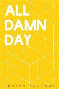 All Damn Day by Foxtrot Jemima