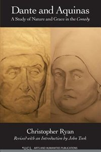 Dante And Aquinas: A Study Of Nature And Grace In The Comedy