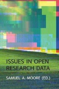 Issues in Open Research Data by Samuel A Moore