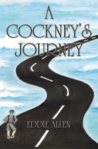 A Cockney's Journey by Eddie Allen