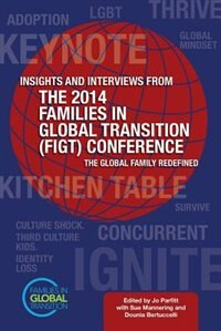 Insights and Interviews From the 2014 Families in Global Transition Conference: The Global Family Redefined by Jo Parfitt