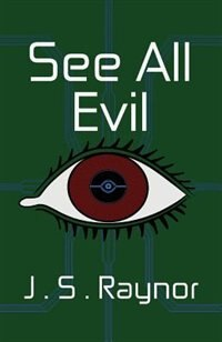 See All Evil by J.S Raynor
