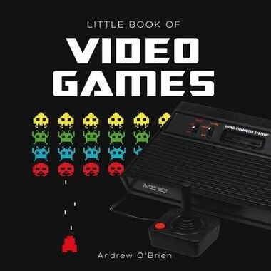 Little Book Of Video Games by Andrew O'Brien