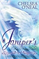 Juniper's Princess - The Angel Crest Series: Book One