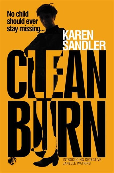 Clean Burn: Introducing Detective Janelle Watkins by Karen Sandler
