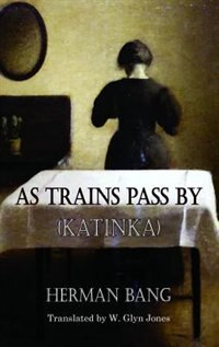As Trains Pass By: Katinka by Herman Bang