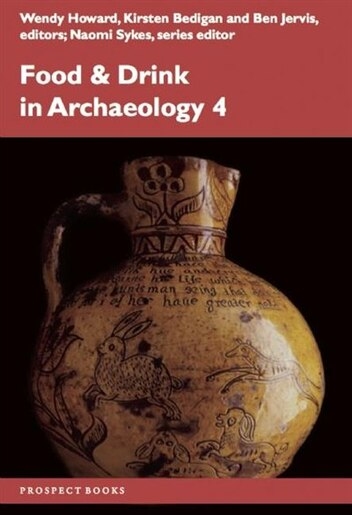 Food & Drink In Archaeology 4 by Nottingham Pg Conference