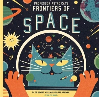 Professor Astro Cat's Frontiers of Space by Dominic Walliman