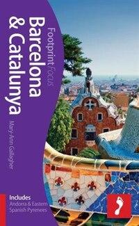 Barcelona & Catalunya Focus Guide: Includes Andorra & Eastern Spanish Pyrenees