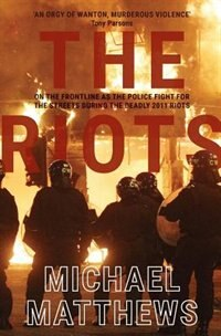 The Riots: The police fight for the streets during the UK's deadly 2011 riots
