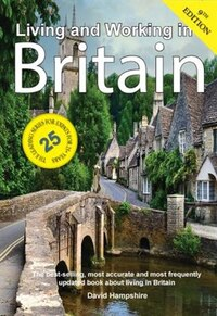 Living And Working In Britain: A Survival Handbook