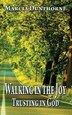 Walking in the Joy by Marcia Dunthorne