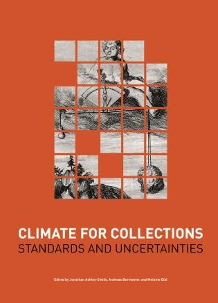 Climate For Collections: Standards And Uncertainties by Jonathan Ashley-smith