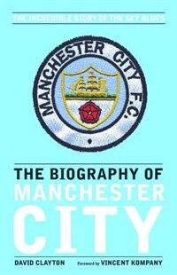 The Biography of Manchester City