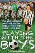 Playing With The Boys: The girl footballer who took on the boys at their own game. and won! by Niamh McKevitt