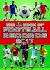 The Vision Book of Football Records 2017 by Clive Batty