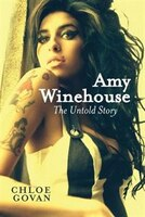 Amy Winehouse - The Untold Story