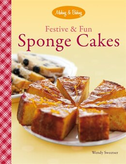 Book Festive and Fun Sponge Cakes by Wendy Sweetser