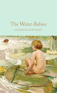 The Water-babies: A Fairy Tale For A Land-baby