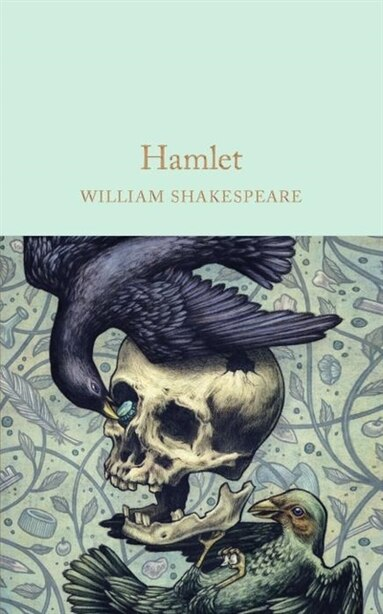 Hamlet: Prince Of Denmark by William Shakespeare