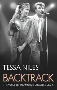 Backtrack: The Voice Behind Music's Greatest Stars by Tessa Niles